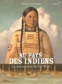 Au pays des indiens, la découverte du Far West