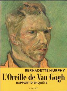 L'oreille de Van Gogh, Rapport d'enquête